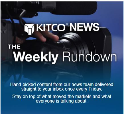 Subscribe to Kitco Weekly Newsletter